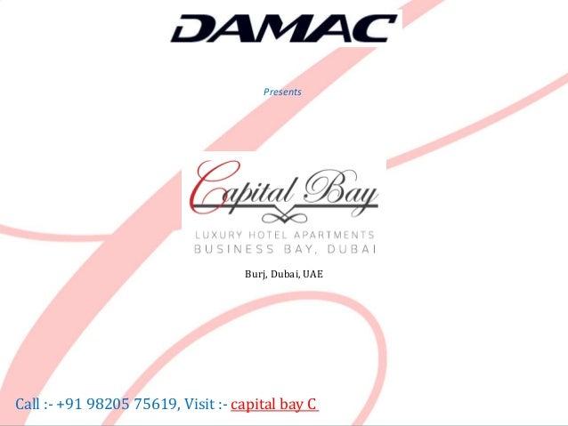 Damac Capital Bay C Burj, Dubai, UAE Damac Presents Call :- +91 98205 75619, Visit :- capital bay C