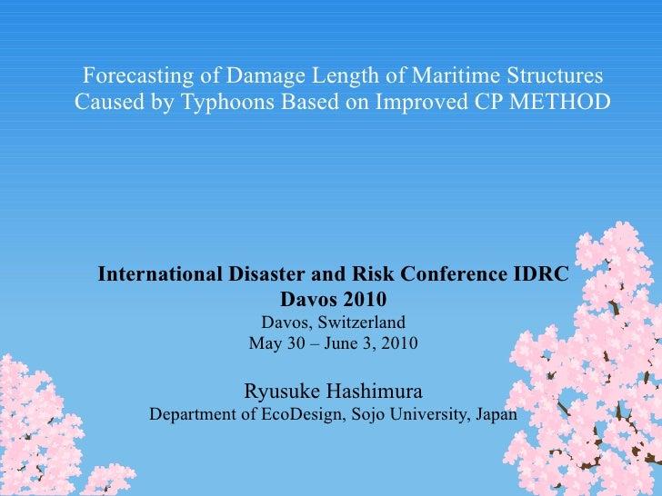 International Disaster and Risk Conference IDRC Davos 2010 Davos, Switzerland May 30 – June 3, 2010 Ryusuke Hashimura Depa...