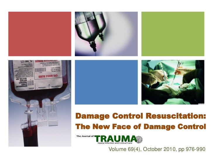 Damage Control Resuscitation:The New Face of Damage Control       Volume 69(4), October 2010, pp 976-990