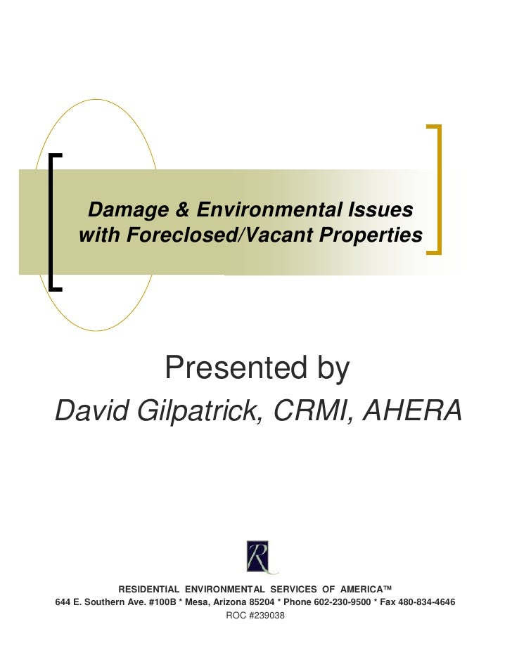 Damage & Environmental Issues With Foreclosed Vacant Properties