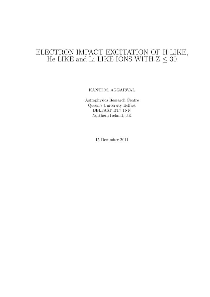 ELECTRON IMPACT EXCITATION OF H-LIKE,   He-LIKE and Li-LIKE IONS WITH Z ≤ 30             KANTI M. AGGARWAL            Astr...
