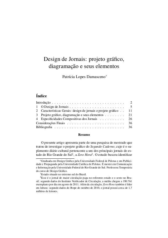 Design de Jornais: projeto gráfico, diagramação e seus elementos Patrícia Lopes Damasceno∗  Índice Introdução . . . . . . ....