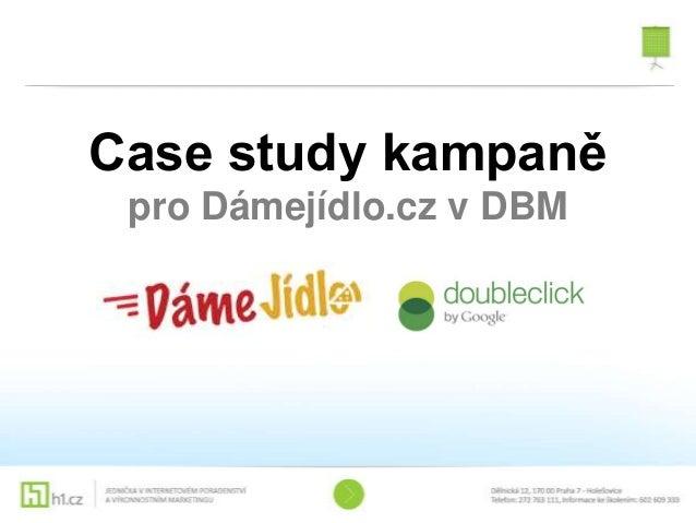 Case study kampaněpro Dámejídlo.cz v DBM