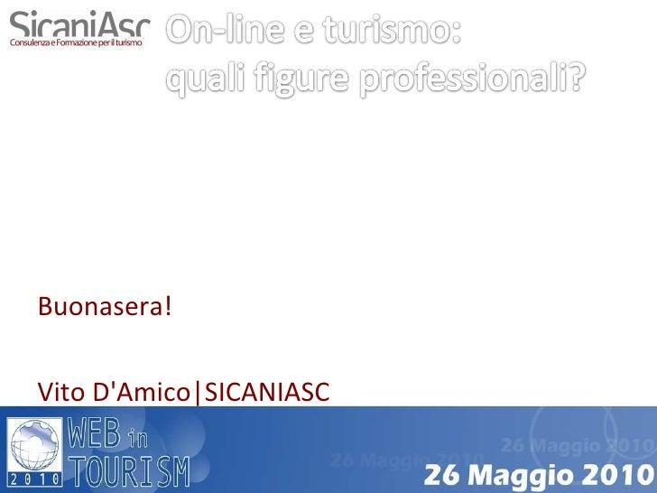 <ul><li>Buonasera! </li></ul><ul><li>Vito D'Amico|SICANIASC </li></ul>