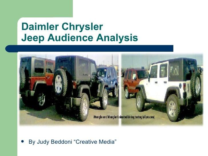 "Daimler Chrysler  Jeep Audience Analysis <ul><li>By Judy Beddoni ""Creative Media"" </li></ul>"