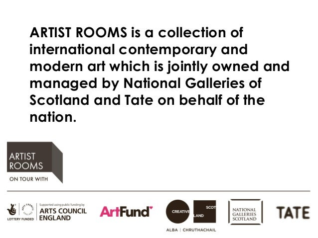 ARTIST ROOMS is a collection of international contemporary and modern art which is jointly owned and managed by National G...