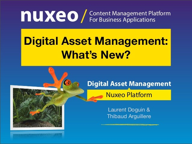 Nuxeo Digital Asset Management: What's New