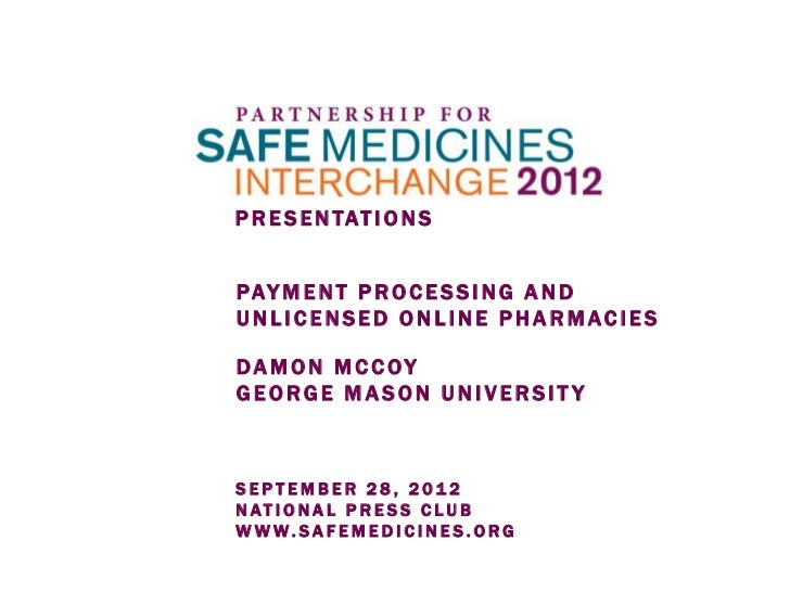 Payment Processing and Unlicensed Online Pharmacies by Damon McCoy