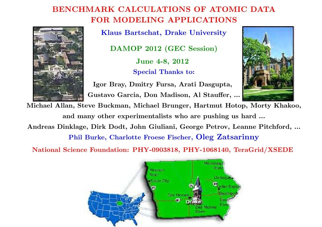 BENCHMARK CALCULATIONS OF ATOMIC DATA             FOR MODELING APPLICATIONS                     Klaus Bartschat, Drake Uni...