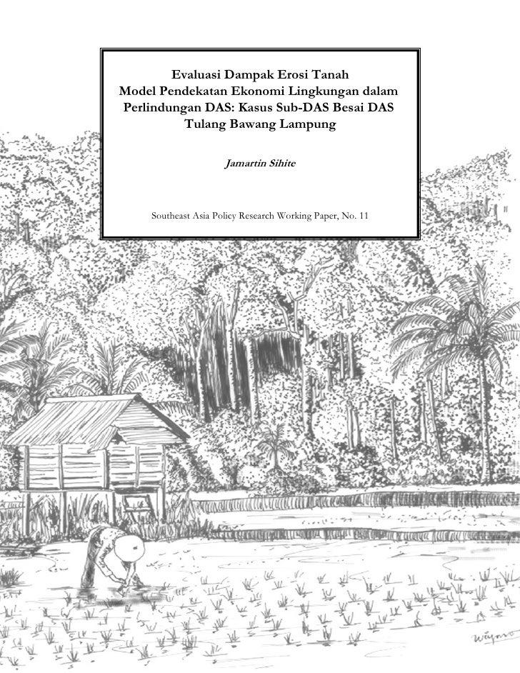 Evaluasi Dampak Erosi TanahModel Pendekatan Ekonomi Lingkungan dalamPerlindungan DAS: Kasus Sub-DAS Besai DAS          Tul...
