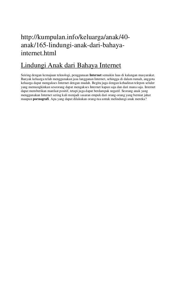 http://kumpulan.info/keluarga/anak/40-anak/165-lindungi-anak-dari-bahaya-internet.html<br />Lindungi Anak dari Bahaya Inte...