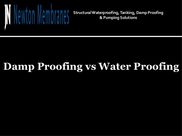 Damp Proofing vs Water Proofing