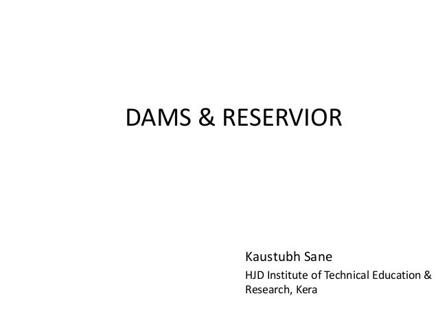 DAMS & RESERVIOR Kaustubh Sane HJD Institute of Technical Education & Research, Kera