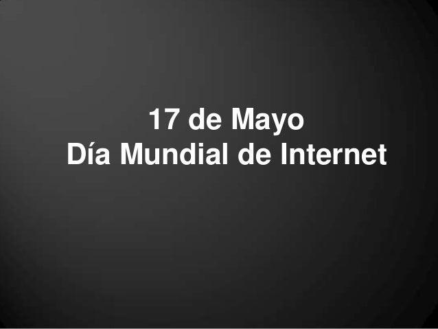 17 de Mayo Día Mundial de Internet