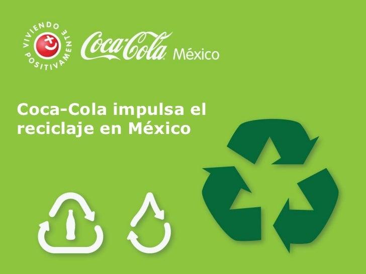 Coca-Cola impulsa elreciclaje en México