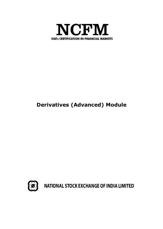Derivatives (Advanced) Module NATIONAL STOCK EXCHANGE OF INDIA LIMITED
