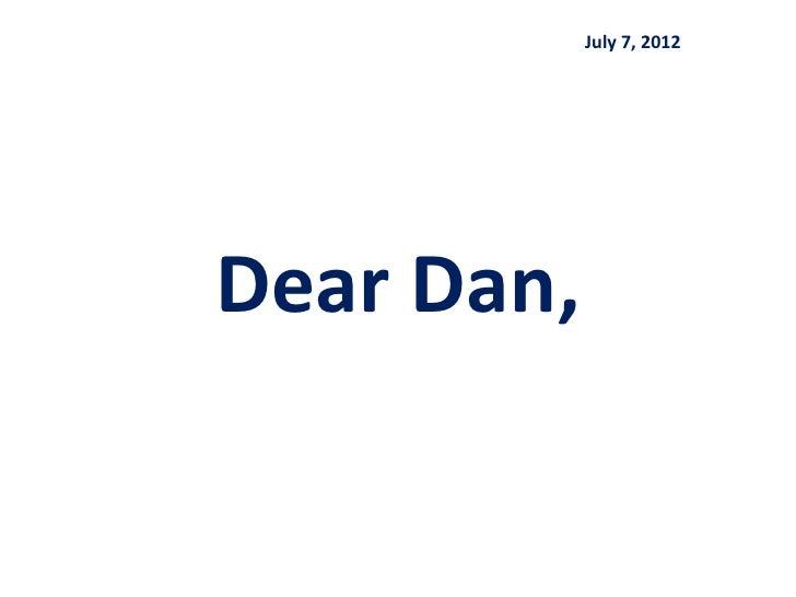 July 7, 2012Dear Dan,