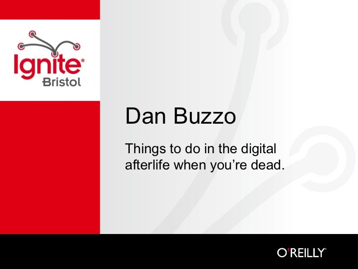 Dan Buzzo Things to do in the digital afterlife when you're dead.