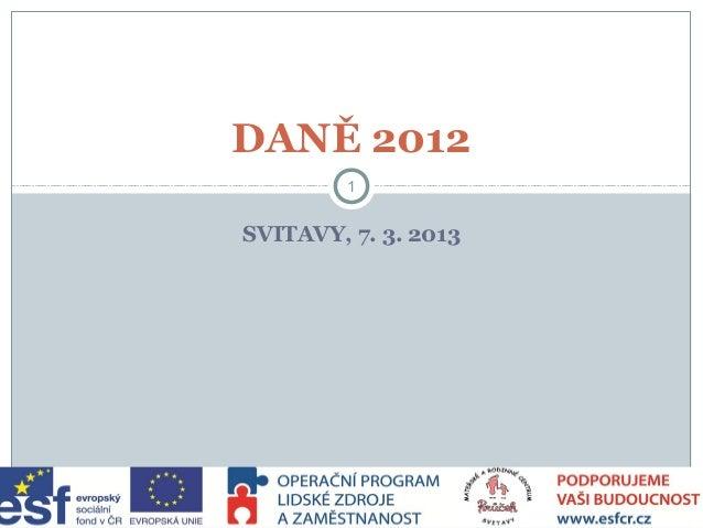 SVITAVY, 7. 3. 2013 1 DANĚ 2012