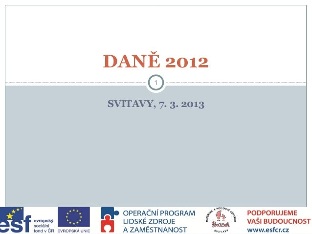 Daně Jak na ně 2012, prezentace