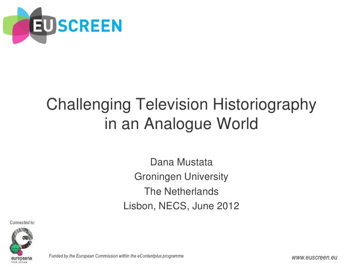 Challenging Television Historiography                       in an Analogue World                                          ...