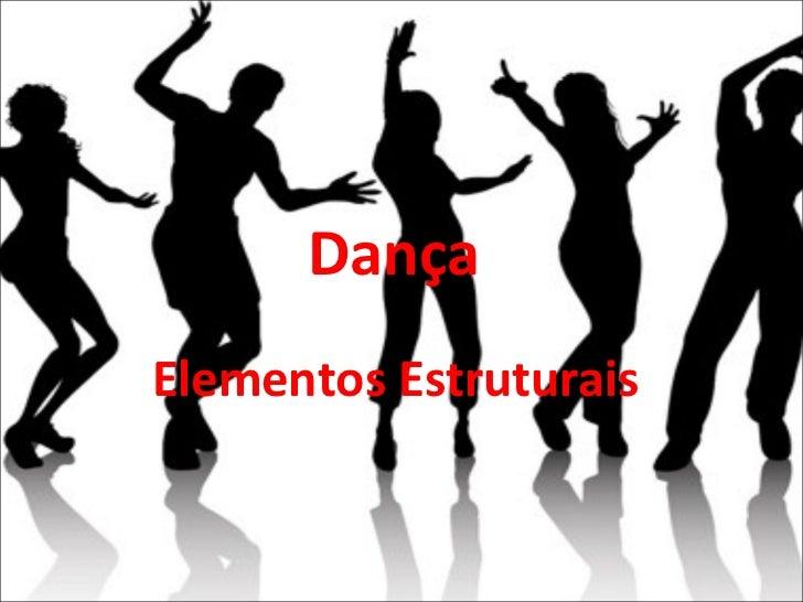 Dança  Elementos Estruturais