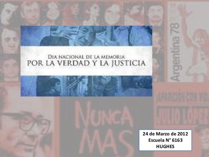 24 de Marzo de 2012  Escuela N° 6163      HUGHES