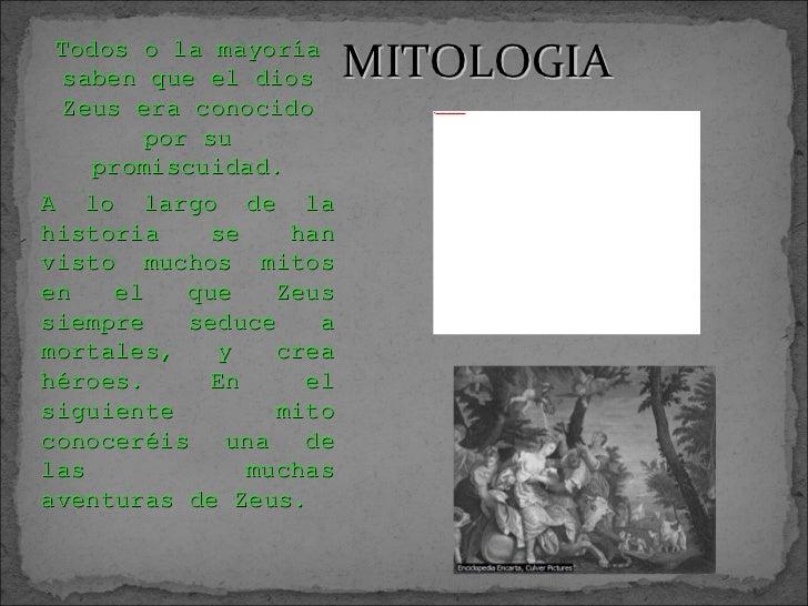 MITOLOGIA Todos o la mayoría saben que el dios Zeus era conocido por su promiscuidad. A lo largo de la historia se han vis...