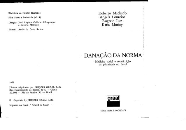 Biblioteca de Estudos Humanos Serie Saber e Sociedade (n9 3) Diregao: Jose Augusto Guilhon Albuquerque e Roberto Machado E...