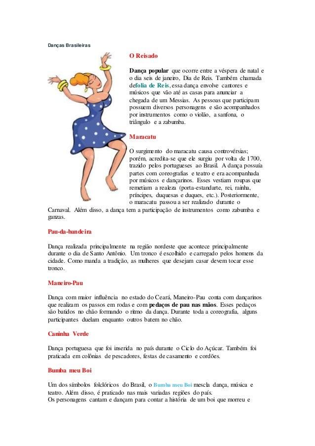 Danças Brasileiras  O Reisado  Dança popular que ocorre entre a véspera de natal e  o dia seis de janeiro, Dia de Reis. Ta...