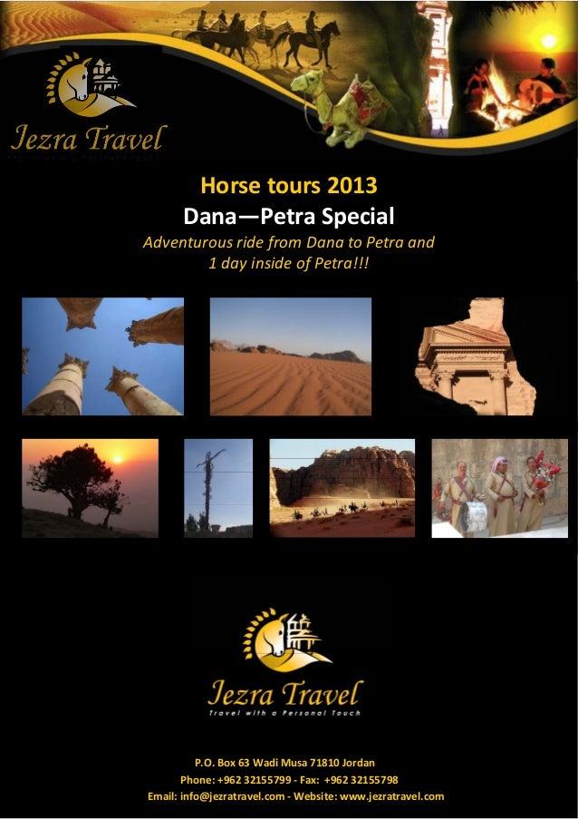 Horse tours 2013      Dana—Petra SpecialAdventurous ride from Dana to Petra and        1 day inside of Petra!!!          P...