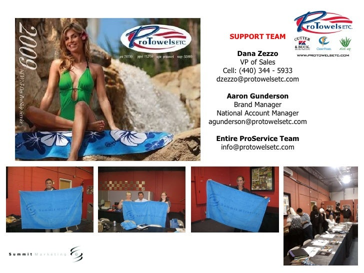SUPPORT TEAM Dana Zezzo VP of Sales Cell: (440) 344 - 5933 [email_address] Aaron Gunderson Brand Manager National Account ...