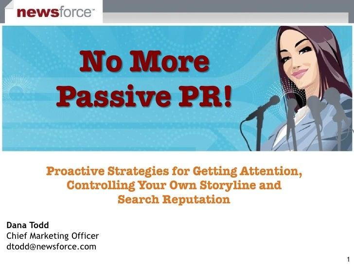 No More Passive PR!