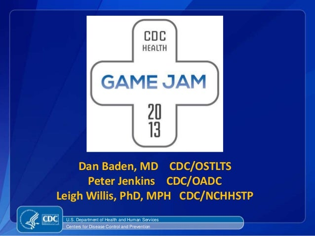 Dan Baden, MD CDC/OSTLTS Peter Jenkins CDC/OADC Leigh Willis, PhD, MPH CDC/NCHHSTP Centers for Disease Control and Prevent...