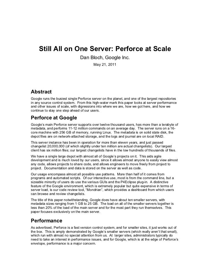 Still All on One Server: Perforce at Scale                                  Dan Bloch, Google Inc.                        ...