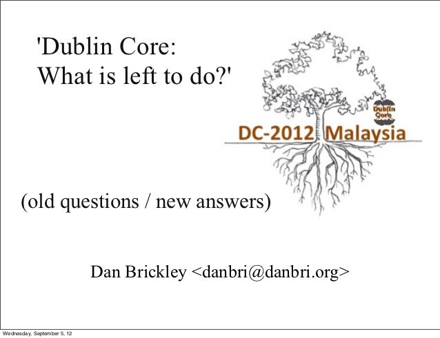 Dublin Core: What is left to do?