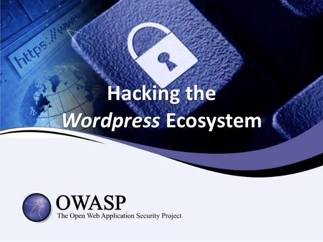Dan Catalin Vasile - Hacking the Wordpress Ecosystem
