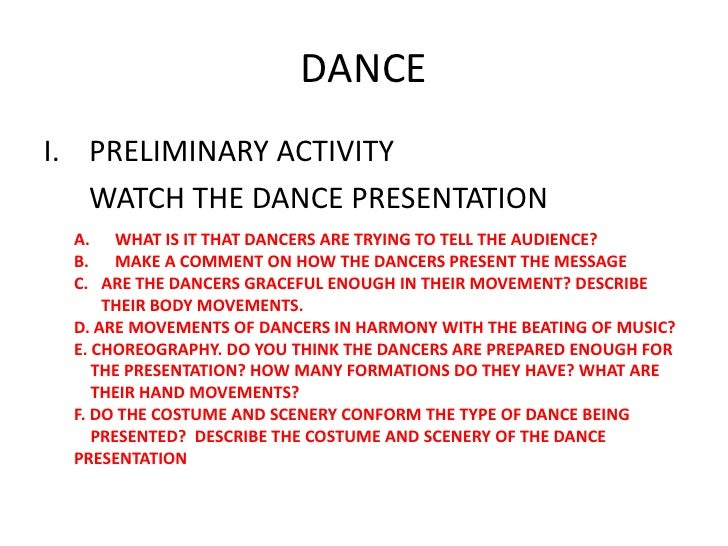 DANCE<br />PRELIMINARY ACTIVITY<br />WATCH THE DANCE PRESENTATION<br />WHAT IS IT THAT DANCERS ARE TRYING TO TELL THE AUD...