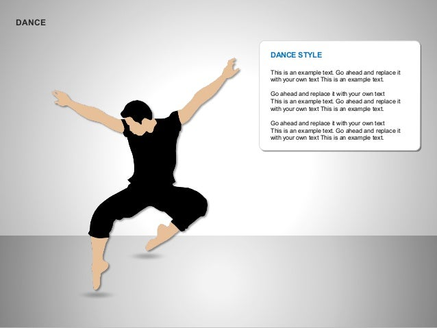 DANCE DANCE STYLE This is an example text. Go ahead and replace it with your own text This is an example text. Go ahead an...