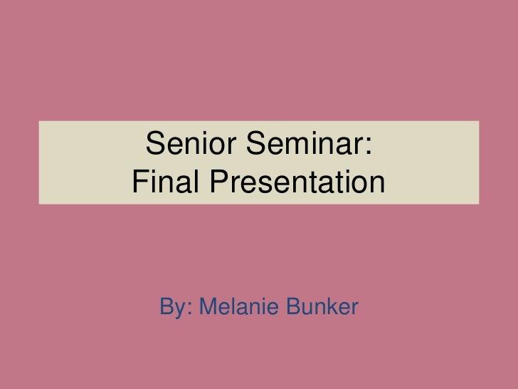 Senior Seminar Final Presentation PPT