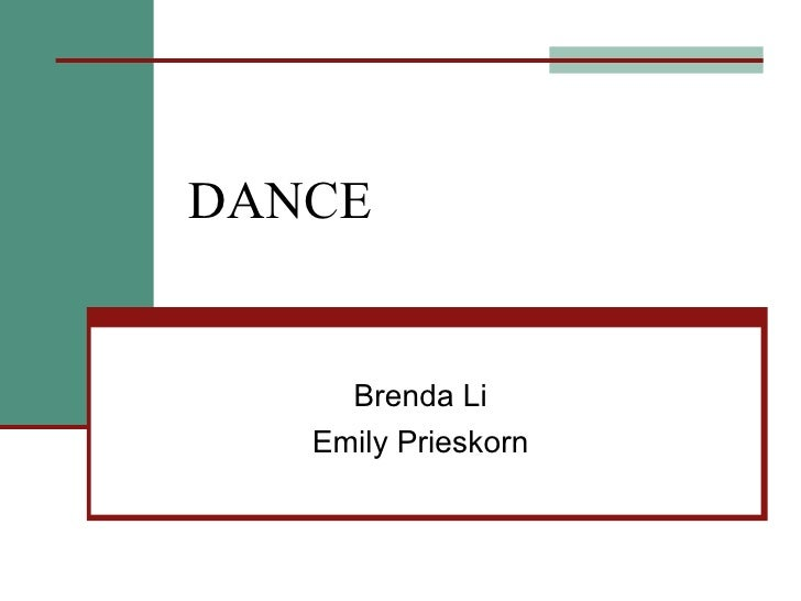 DANCE Brenda Li Emily Prieskorn