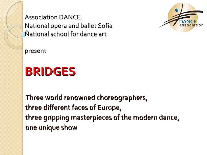 Association   DANCE   National opera and ballet Sofia   National school for dance art   present   BRIDGES Three world reno...