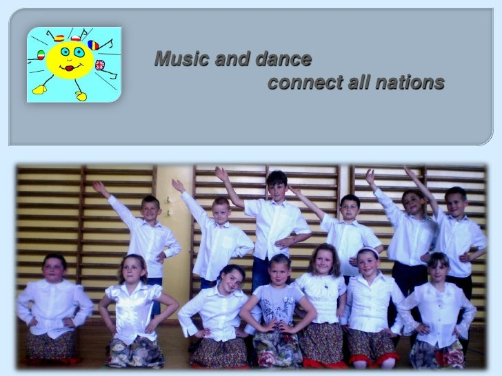 Music and dance           connect all nations