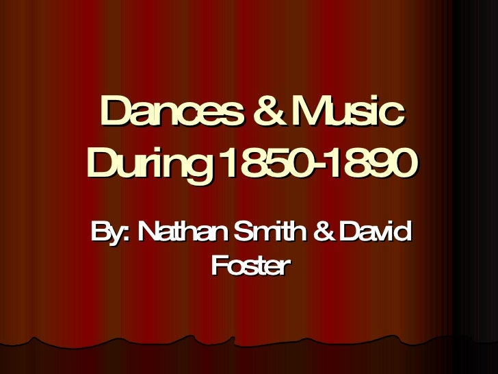Dances & Music During 1850 1890