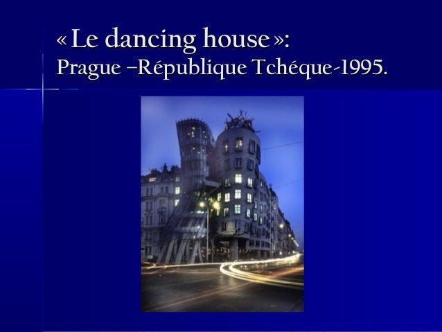 «Le dancing house»:«Le dancing house»: Prague –République Tchéque-1995.Prague –République Tchéque-1995.