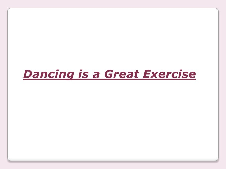 Dancing is a Great Exercise<br />
