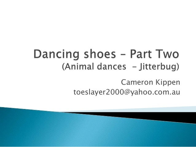 Dancing shoes (Part Two)