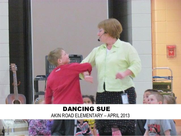 Dancing Sue at Akin Road