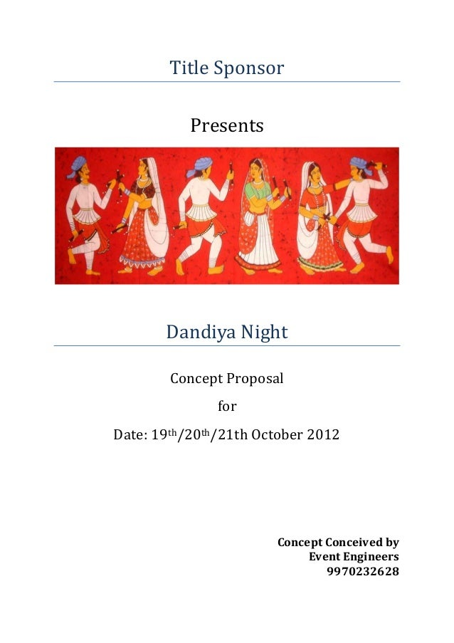 Title Sponsor Presents Dandiya Night Concept Proposal for Date: 19th/20th/21th October 2012 Concept Conceived by Event Eng...