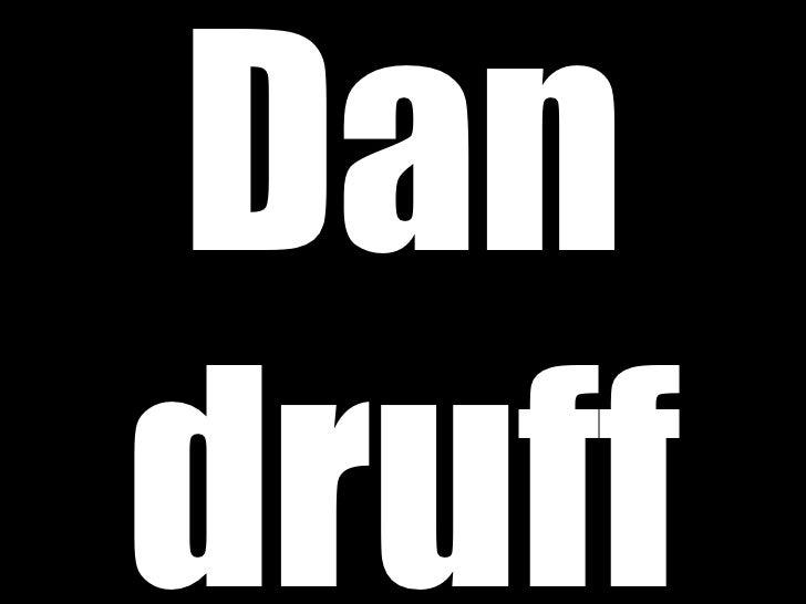 Dan druff